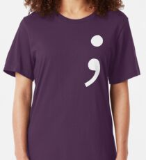 Semicolon, Not Stopping Here Slim Fit T-Shirt