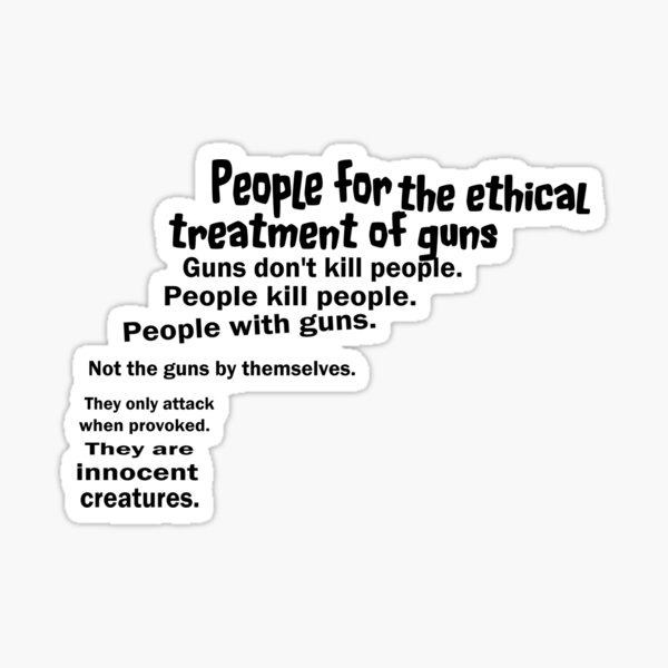 People for the Ethical Treatment of Guns Sticker