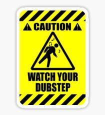 Watch your dubstep Sticker