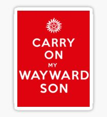 Carry on (My wayward son) Sticker