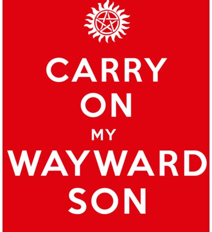 Carry on (My wayward son) Sticker