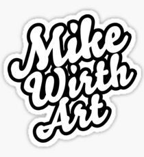Mike Wirth Art Brand Sticker Sticker