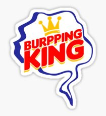 Burrrrrping King! Sticker