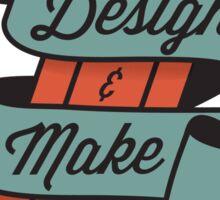 Design & Make Sticker