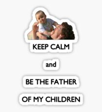 Keep calm and be the father of my children Sticker