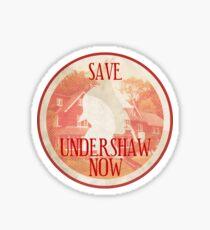 Save Undershaw Now (Sticker 2) Sticker