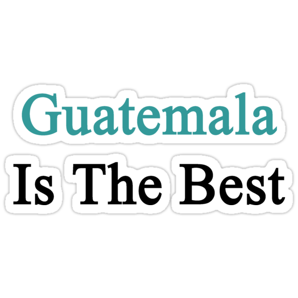 Guatemala Is The Best by supernova23