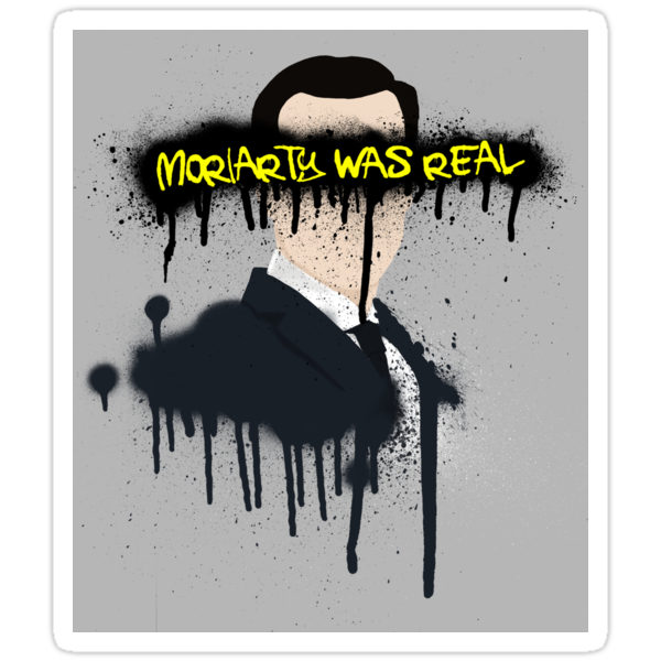 Moriarty was real by rhaneysaurus