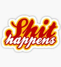 SHIT HAPPENS Sticker