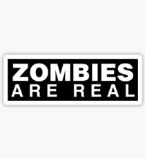 Zombies are Real Sticker