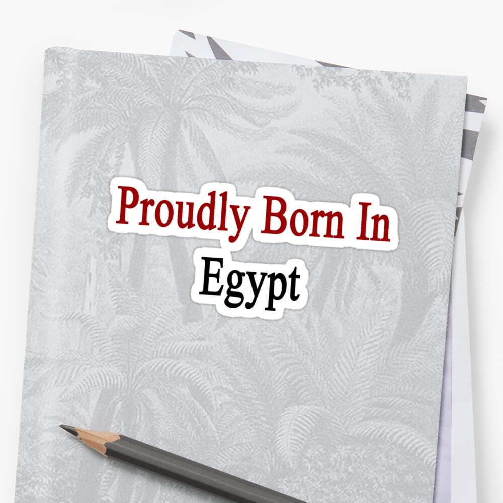 Proudly Born In Egypt by supernova23