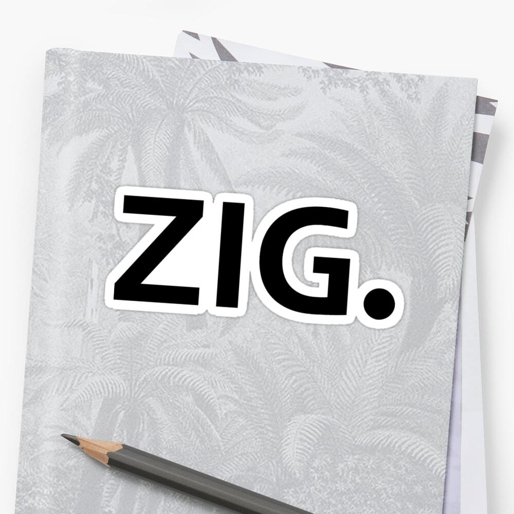 ZIG. by ginamitch