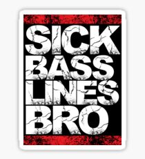 Sick Basslines Bro Sticker (red) Sticker