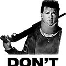 """Don't"" - Red (Danny McBride), Pineapple Express by psymon"