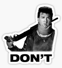 """Don't"" - Red (Danny McBride), Pineapple Express Sticker"