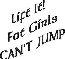 Lift It Fat Girls Cant Jump Black sticker by Tony  Bazidlo
