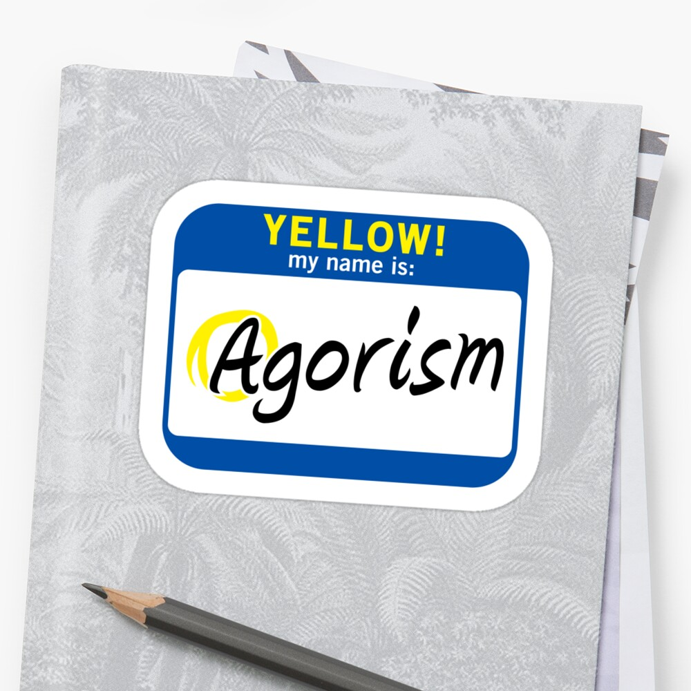 My Name Is Agorism by LibertyCourier