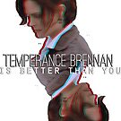 Temperance Brennan is better than YOU (sticker version) by jwalkingdesigns