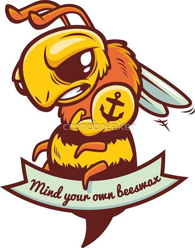 Mind Your Own Beeswax By Cronobreaker