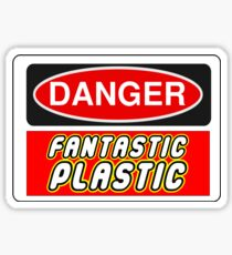 Danger Fantastic Plastic Sign Sticker