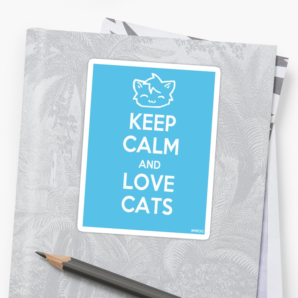 Keep Calm and Love Cats (Blue) by Mroo