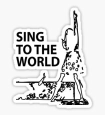 sing to the world Sticker