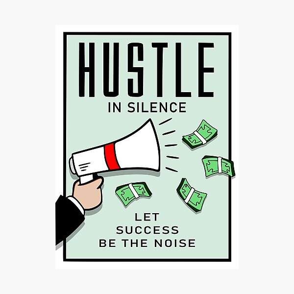 Hustle In Silence Photographic Print