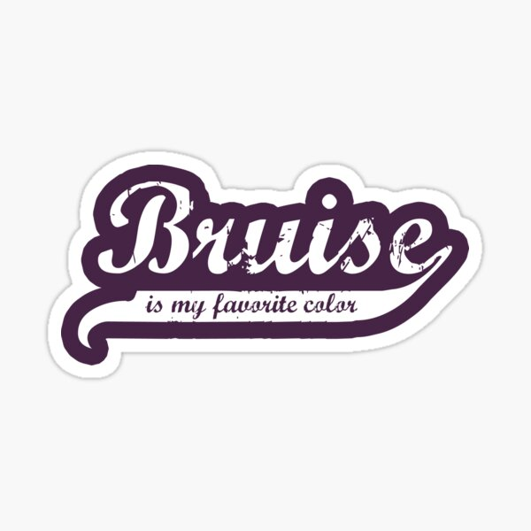 Bruise is my favorite color Decal Sticker