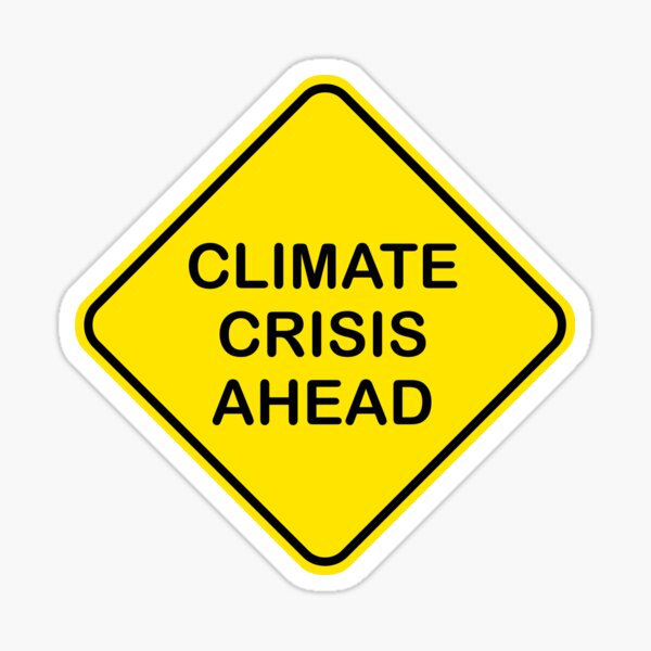 Climate Crisis Ahead Global Warming Warning Sign Sticker