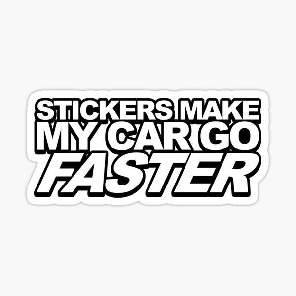 STICKERS MAKE MY CAR GO FASTER Sticker