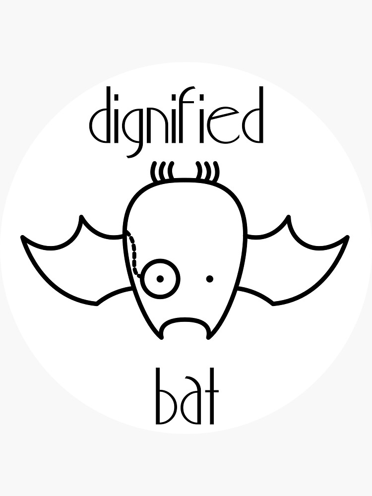 Dignified Bat (Sticker) by Cheeseness