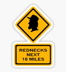 Rednecks next 10 miles (diamond square) Sticker