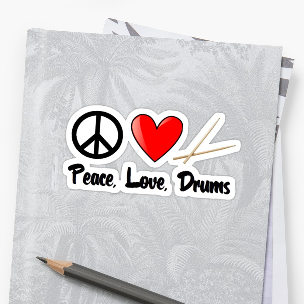 Peace, Love, Drums by shakeoutfitters