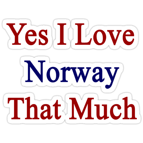 Yes I Love Norway That Much by supernova23