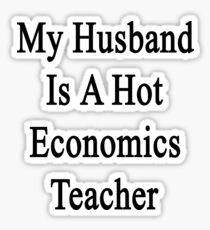 My Husband Is A Hot Economics Teacher Sticker
