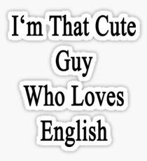 I'm That Cute Guy Who Loves English Sticker
