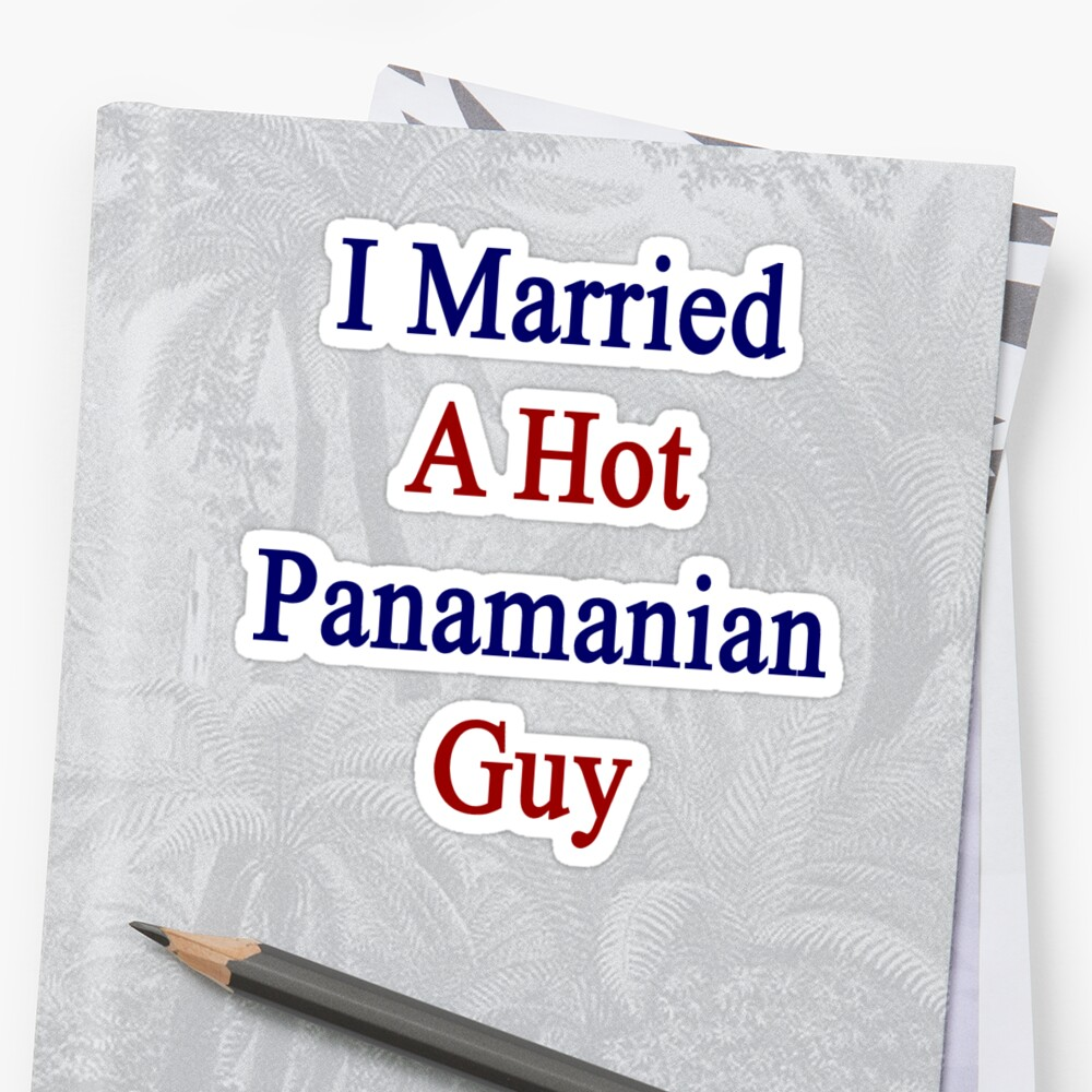 I Married A Hot Panamanian Guy by supernova23