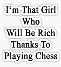 I'm That Cute Girl Who Will Be Rich Thanks To Playing Chess Sticker