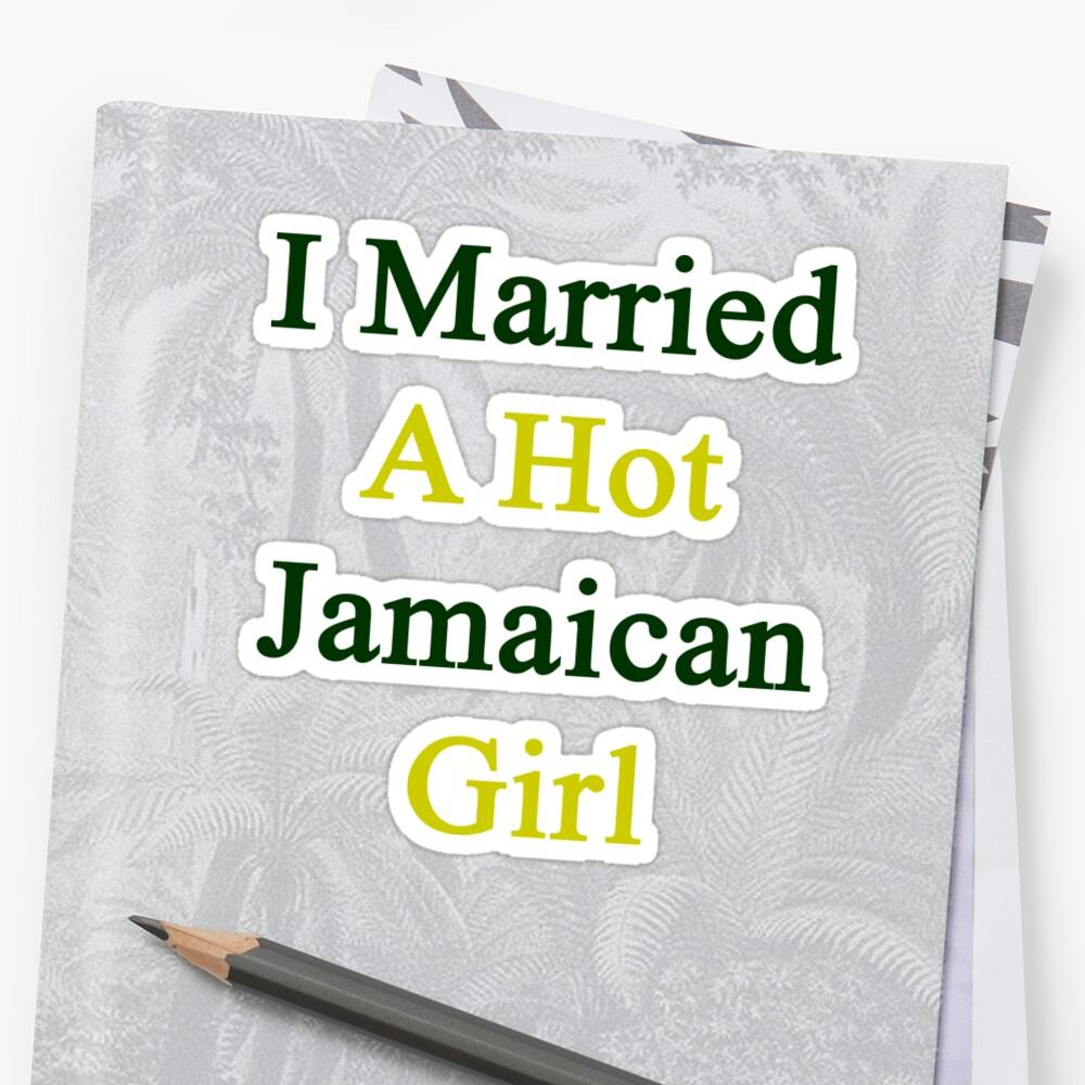 I Married A Hot Jamaican Girl by supernova23
