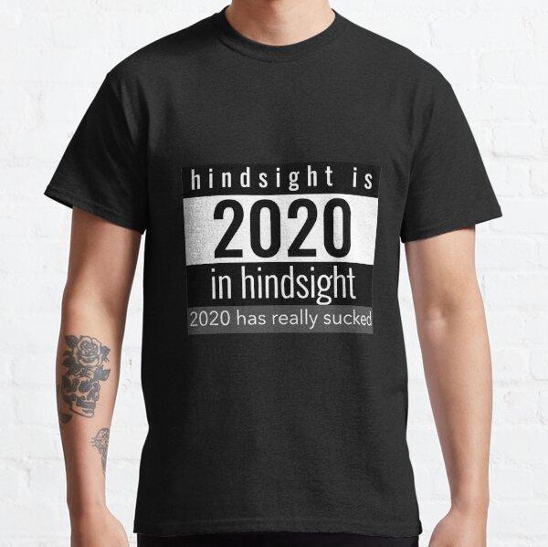2020 sucks so far Classic T-Shirt
