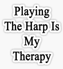 Playing The Harp Is My Therapy Sticker