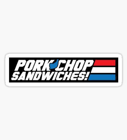 Pork Chop Sandwiches! (STICKER) Sticker