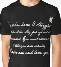 Mr Darcy Proposal Quote - Pride and Prejudice by Jane Austen Graphic T-Shirt