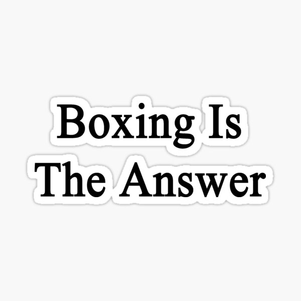 Boxing Is The Answer Sticker