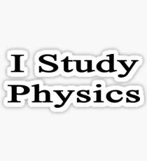 I Study Physics  Sticker