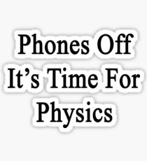 Phones Off It's Time For Physics  Sticker