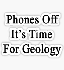 Phones Off It's Time For Geology Sticker