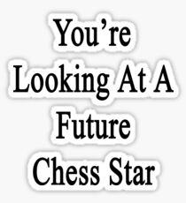 You're Looking At A Future Chess Star  Sticker