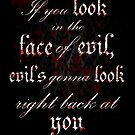 Look In The Face of Evil (sticker only) by kittenofdeath