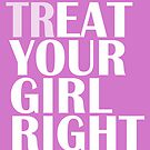 TR/EAT YOUR GIRL RIGHT by ShayleeActually